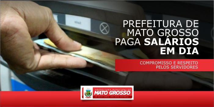 Prefeitura de Mato Grosso fecha o ano com pagamentos de salários e 13° a servidores em dia