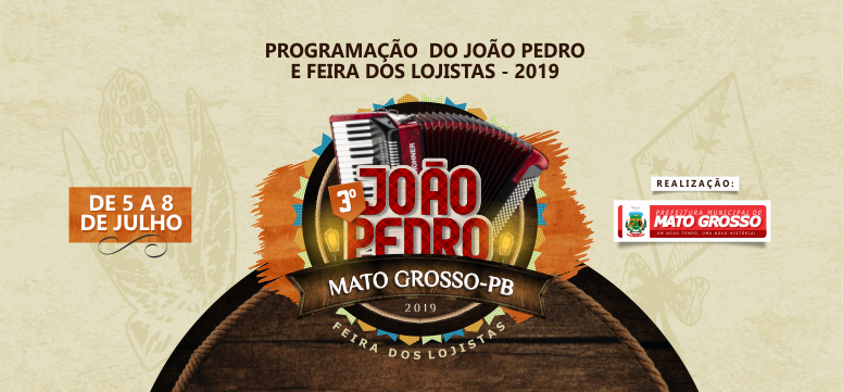 Prefeitura de Mato Grosso divulga programação do João Pedro e da Feira dos Lojistas 2019