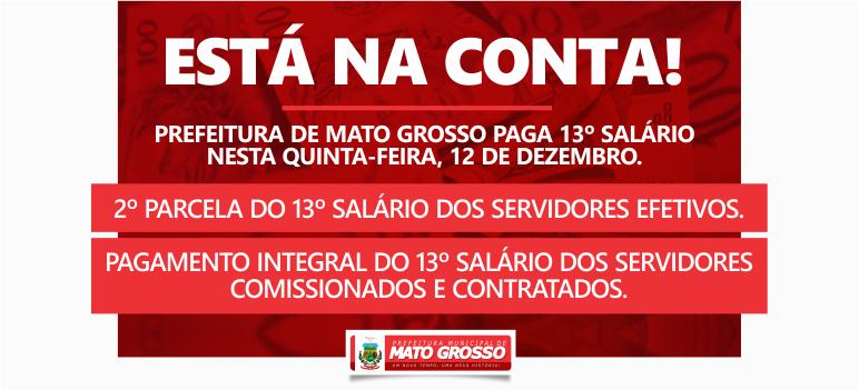 Prefeitura de Mato Grosso paga segunda parcela do 13° salário dos efetivos e valor integral dos comissionados e contratados