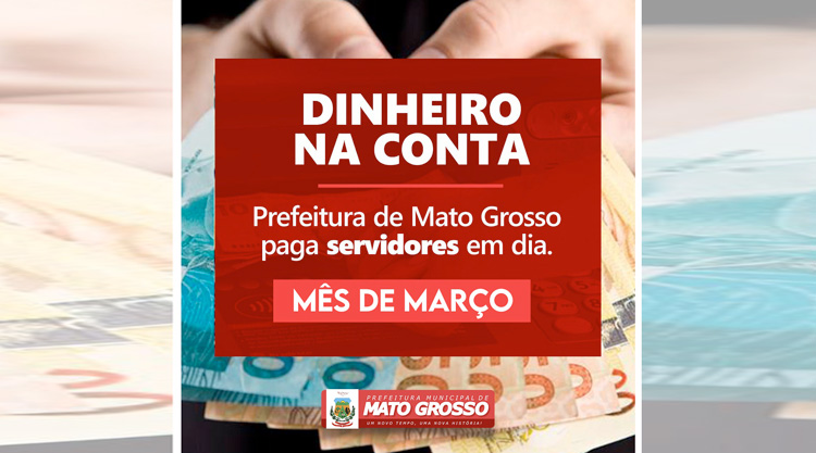 Prefeitura de Mato Grosso depositou salários de março dos servidores